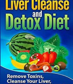 Fast Liver Cleanse And Detox Diet Volume 1 PDF