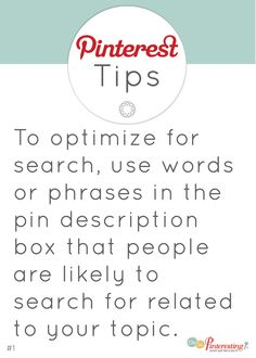 Create your Pinterest pin descriptions with SEO in mind. | Pinterest tip series