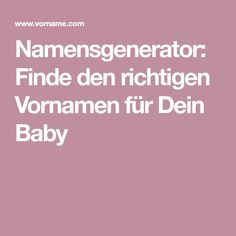Namensgenerator: Finde den richtigen Vornamen für Dein Baby