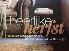 Heerlijke herfst!  Kom, we gaan naar binnen,  dan vieren we dat we thuis zijn! lekker leesvoer erbij... www.bzof.nl
