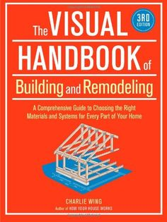 Bestseller Books Online The Visual Handbook of Building and Remodeling, 3rd Edition Charlie Wing $19.77  - http://www.ebooknetworking.net/books_detail-1600852467.html