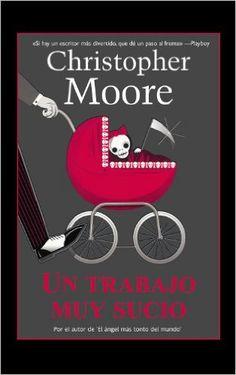 Un trabajo muy sucio (Best seller) eBook: Christopher Moore: Amazon.es: Tienda Kindle