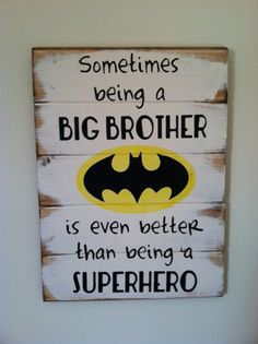 "Batman symbol - Sometimes being a big brother is even better than being a superhero. Large 13""w x 17 1/2h hand-painted wood sign"