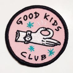 Good Kids Club Patch - £3.56 https://www.etsy.com/uk/listing/240578569/good-kids-club-25-patch?utm_source=OpenGraph&utm_medium=PageTools&utm_campaign=Share