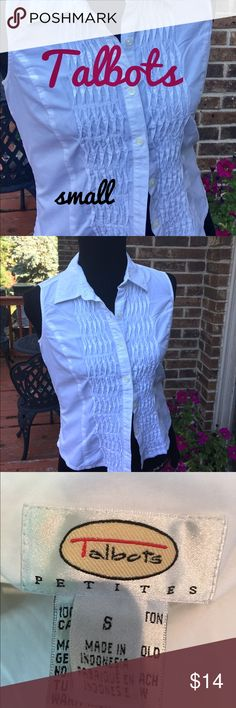 Talbots white sleeveless top. Size small sleeveless top by Talbots. In great condition. 100% cotton. Cute gathering in the front. Talbots Tops