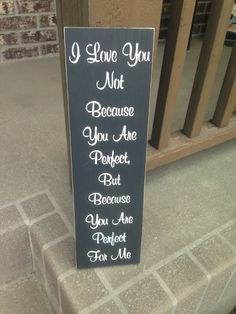 A personal favorite from my Etsy shop https://www.etsy.com/listing/273362784/i-love-you-because-you-are-perfect-for