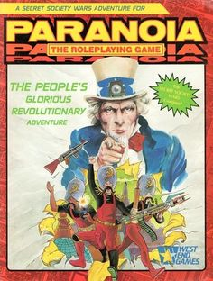 The People's Glorious Revolutionary Adventure - the start of the Paranoia Meta Plot. Why the heck did a game like Paranoia need a meta plot? At least this one was fun unlike the crash.
