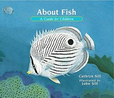 Picture Books Buy Now Teacher's Guide About Fish/Sobre los peces A Guide for Children/ Una guía para niños English Edition: About Fish (Revised) Part of About. by Cathryn Sill illustrated by John Sill This beginner's guide offers a first Western Carolina University, Living In North Carolina, All Fish, Realistic Paintings, Recorded Books, Books To Buy, Marine Life, Book Recommendations, Book Publishing