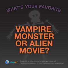 What's your favorite Vampire, Monster, or Alien movie? Comment below and click through to see more on Facebook! #PlayOn