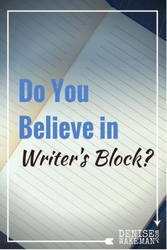 Is writer's block real or just a fancy term for procrastination? And if it is real, where does it come from and how do you get through it?