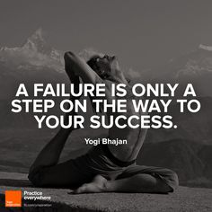 """""""A failure is only a step on the way to your success."""" ― Yogi Bhajan #fitfluential"""