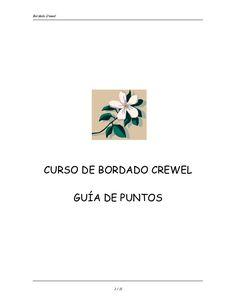 Bordado Crewel CURSO DE BORDADO CREWEL GUÍA DE PUNTOS 1 / 11 Embroidery Stitches, Hand Embroidery, Pekinese, Botanical Drawings, Decoupage, Cross Stitch, Place Card Holders, Quilts, Crafts