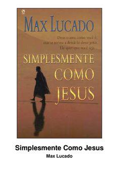 http://pt.slideshare.net/eetown/max-lucado-simplesmente-como-jesus-51169607