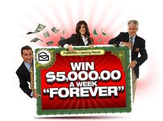 You could get a visit from the PCH Prize Patrol! $5,000.00 a Week 'Forever' from Publishers Clearing House Giveaway No. 1830 is guaranteed to be awarded!  Win and you'll get $5,000.00 a week for your life, then after that, someone you choose gets $5,000.00 a week for their life! Claim an entry now for free and you could become a multi-millionaire on 8/29.