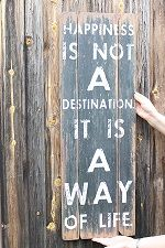 Happiness is not  adestination it is away of life