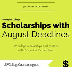JLV College Counseling Blog | Scholarships with August 2015 deadlines - 69 college scholarships and contest
