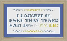 I laughed so hard that tears ran down my leg: funny cross-stitch pattern