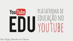 Youtube EDU: nova plataforma de Educação no Youtube