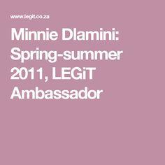 Minnie Dlamini: Spring-summer 2011, LEGiT Ambassador