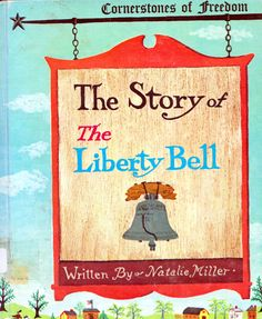 The Story of the Liberty Bell by Natalie Miller, illustrated by Betsy Warren