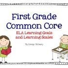 First Grade Common Core ELA Learning Goals and Learning Scales