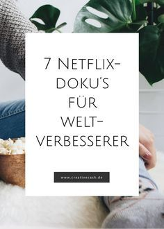 7 Netflix Docs for World Improvers Do you still have time this evening? Spend it with these 7 Netflix documentaries that change your life and make the world a little bit better. Movies To Watch List, Netflix Documentaries, Budget Planer, Green Life, Save The Planet, Zero Waste, Better Life, You Changed, Good To Know