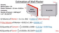 Example Mortar ratio = where 1 is cement and 6 part is sand. Plaster thickness = 12 mm = m Cement density = 1440 1 = Civil Engineering Books, Civil Engineering Software, Civil Engineering Design, Civil Engineering Construction, Engineering Technology, Construction Design, Grade Of Concrete, Concrete Mix Design, Mathematics Geometry
