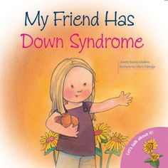 I think it's really hard to talk about and explain down syndrome sometimes, and books can be really good tools in helping your child's peers, as well as family and friends better understand down syndrome. If you want to educate your child's school, bringing in some of these books can ...