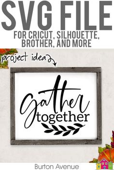 Gather Together SVG File - Burton Avenue