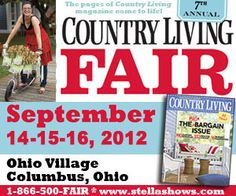Country Living Fair, Columbus, Ohio...come and see us at the Fair!!
