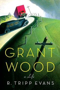 Grant Wood: A Life   beautiful cover art
