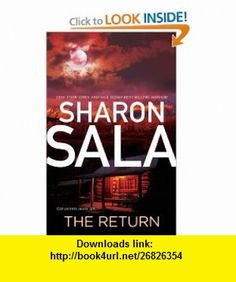 The Return (9780778326779) Sharon Sala , ISBN-10: 0778326772  , ISBN-13: 978-0778326779 ,  , tutorials , pdf , ebook , torrent , downloads , rapidshare , filesonic , hotfile , megaupload , fileserve