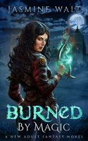 Burned by Magic: a New Adult Fantasy Novel (The - http://freebiefresh.com/burned-by-magic-a-new-adult-free-kindle-review/