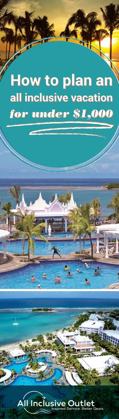 All inclusive vacations under $1,000 | all inclusive travel | all inclusive resorts | beach vacation