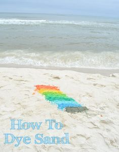 to Dye Sand at the Beach DIY: Fun beach activity for you and your family on how to dye sand!DIY: Fun beach activity for you and your family on how to dye sand!