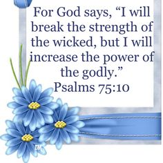 "Psalms For God says, ""I will break the strength of the wicked, but I will increase the power of the godly. Bible Verses Quotes, Bible Scriptures, Faith Quotes, Godly Quotes, Strong Quotes, Jesus Is Lord, Jesus Christ, Faith Prayer, Texts"