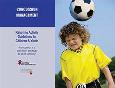 McMaster University  Child specific concussion management guidelines including return to activity and return to school;