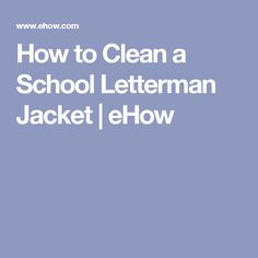 How to Clean a School Letterman Jacket | eHow