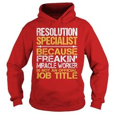 Awesome Tee For Resolution Specialist T-Shirts, Hoodies, Sweatshirts, Tee Shirts (36.99$ ==> Shopping Now!)