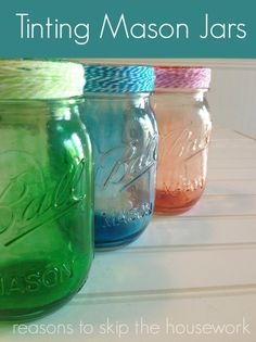 How To Tint Mason Jars | Reasons To Skip The Housework