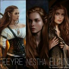 Not quite how I pictured Elain but the other two are pretty close!