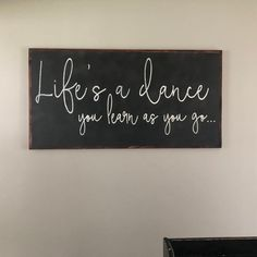 Excellent Photographs Life's a Dance Sign- Country Song Lyrics- Large Wood Sign- Extra Large Wall Art- Country Music Decor Popular Today, dance complaint is a bare room, since it is maybe not at eye stage with the item it negotiat Wood Signs Sayings, Diy Wood Signs, Sign Quotes, Wall Quotes, Funny Quotes, Song Lyric Tattoos, Song Lyric Quotes, Country Lyric Tattoos, Inspirational Song Lyrics