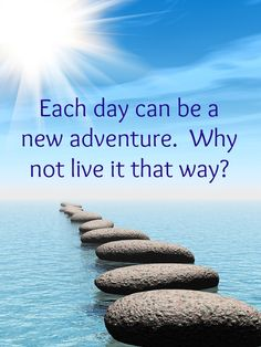 Each day can be a new adventure. Why not live it that way? Each Day, New Adventures, That Way, Inspirational Quotes, Magic, Live, Words, Life Coach Quotes, Quotes Inspirational