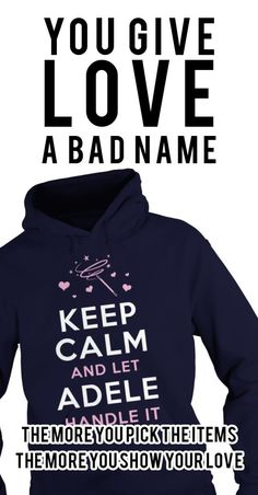 Keep calm and let ADELE handle it. Funny Tshirts, Hoodies