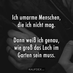 I hug people I do not like. Then I know - Sprüche - Best Humor Funny Funny Friday Memes, Funny Quotes, Funny Humor, Epic Texts, Funny Texts, Funny Cartoons For Kids, Intelligence Quotes, Wine Quotes, Good Jokes