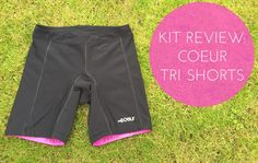 Kit Review: Coeur Triathlon Shorts from Kyra Sports
