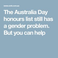 The Australia Day honours list still has a gender problem. But you can help