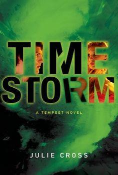 Timestorm by Julie Cross | The Tempest Trilogy, BK#3 | Publisher: St. Martin's Griffin | Publication Date: January 28, 2014 | http://juliecross.blogspot.com | #YA Science Fiction #Paranormal #time-travel