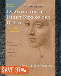 Drawing On The Right Side Of The Brain: The Deluxe Edition Book by Betty Edwards | Trade Paperback | chapters.indigo.ca
