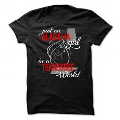 Just an Alabama Girl in a Tennessee World T-Shirts, Hoodies, Sweatshirts, Tee Shirts (21.99$ ==► Shopping Now!)
